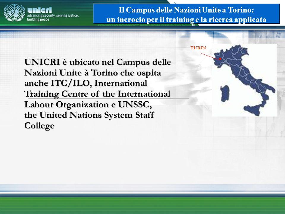 Il Campus delle Nazioni Unite a Torino: un incrocio per il training e la ricerca applicata TURIN UNICRI è ubicato nel Campus delle Nazioni Unite à Tor