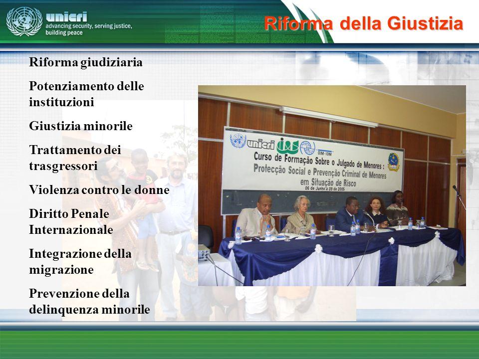 Riforma della Giustizia Riforma giudiziaria Potenziamento delle instituzioni Giustizia minorile Trattamento dei trasgressori Violenza contro le donne