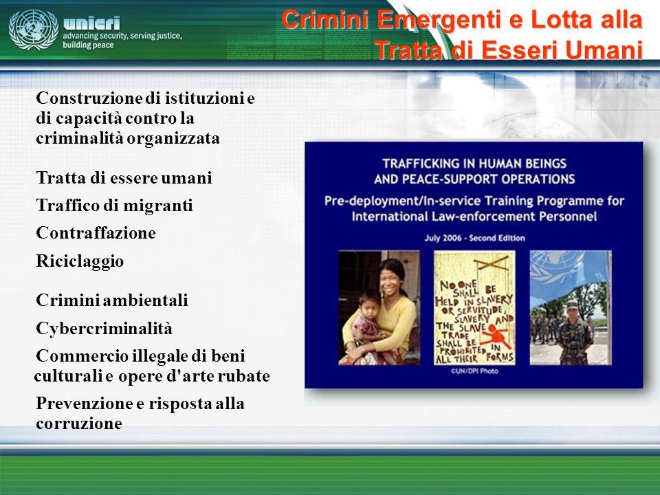 Crimini Emergenti e Lotta alla Tratta di Esseri Umani Construzione di istituzioni e di capacità contro la criminalità organizzata Tratta di essere uma