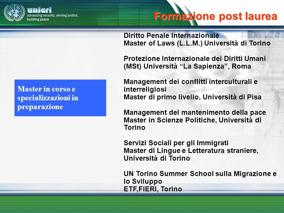 Formazione post laurea Diritto Penale Internazionale Master of Laws (L.L.M.) Università di Torino Protezione Internazionale dei Diritti Umani (MSt) Un