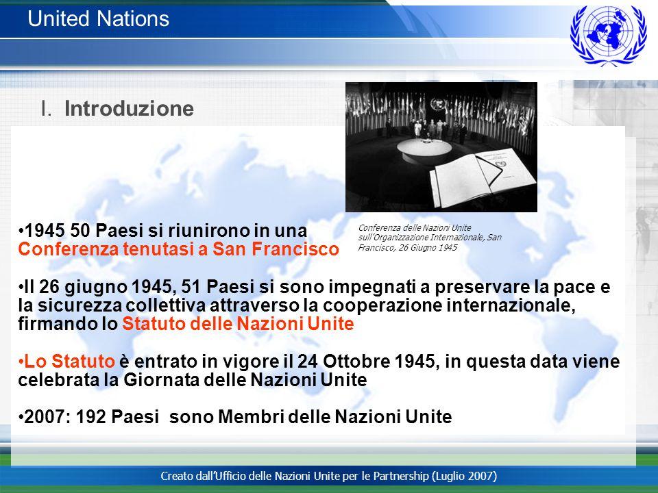 1945 50 Paesi si riunirono in una Conferenza tenutasi a San Francisco Il 26 giugno 1945, 51 Paesi si sono impegnati a preservare la pace e la sicurezz