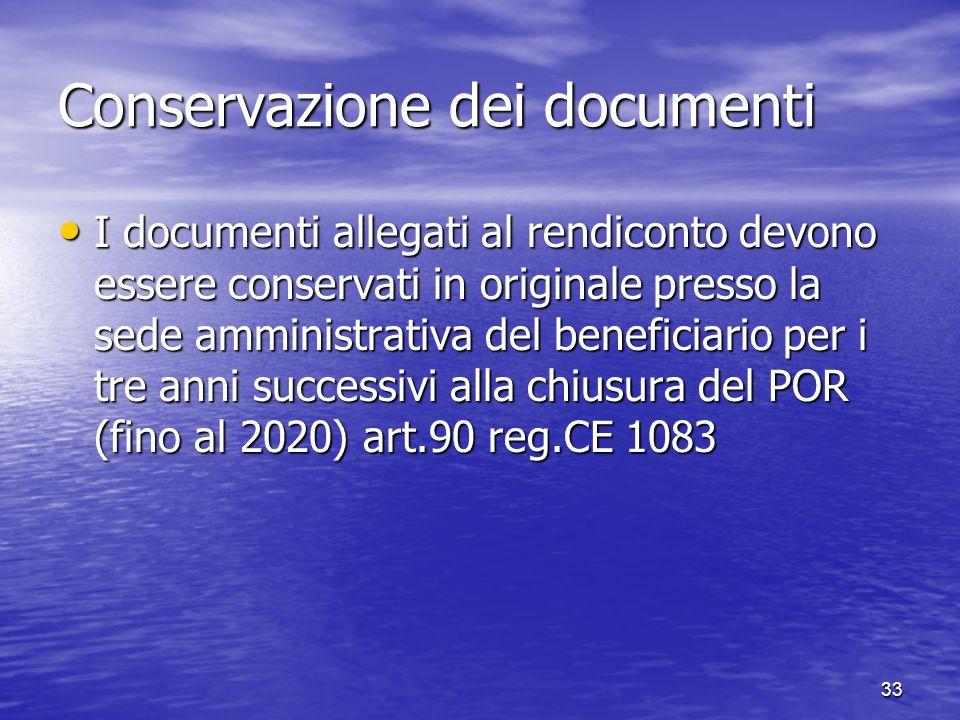 Conservazione dei documenti I documenti allegati al rendiconto devono essere conservati in originale presso la sede amministrativa del beneficiario pe