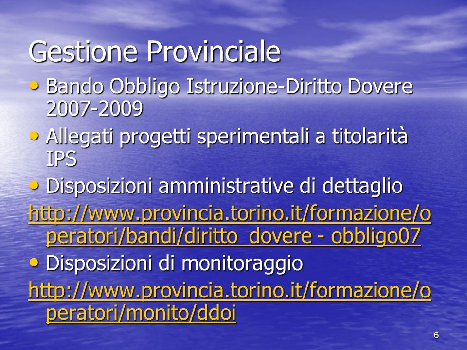 Gestione Provinciale Bando Obbligo Istruzione-Diritto Dovere 2007-2009 Bando Obbligo Istruzione-Diritto Dovere 2007-2009 Allegati progetti sperimental