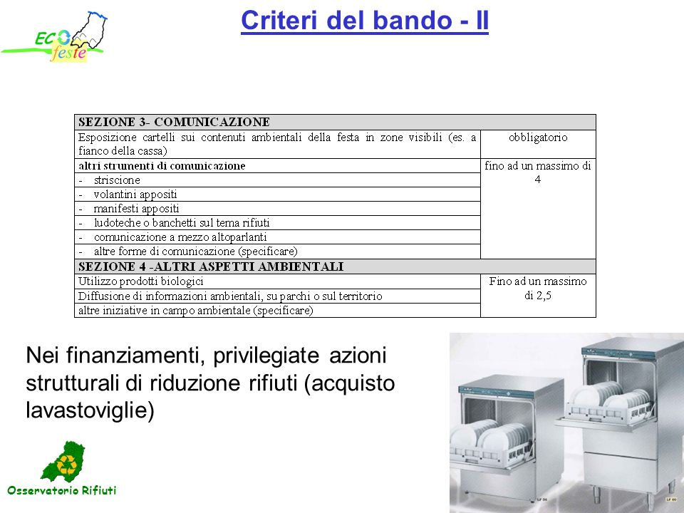 Osservatorio Rifiuti Criteri del bando - II Nei finanziamenti, privilegiate azioni strutturali di riduzione rifiuti (acquisto lavastoviglie)