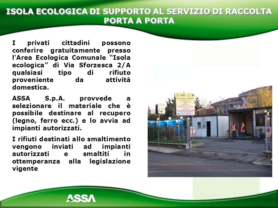 I privati cittadini possono conferire gratuitamente presso lArea Ecologica Comunale Isola ecologica di Via Sforzesca 2/A qualsiasi tipo di rifiuto pro