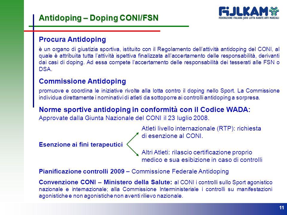 11 Procura Antidoping è un organo di giustizia sportiva, istituito con il Regolamento dellattività antidoping del CONI, al quale è attribuita tutta la