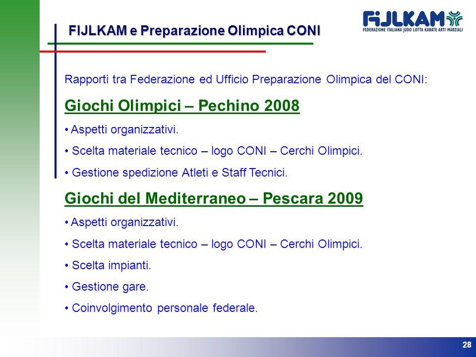 28 FIJLKAM e Preparazione Olimpica CONI Rapporti tra Federazione ed Ufficio Preparazione Olimpica del CONI: Giochi Olimpici – Pechino 2008 Aspetti org
