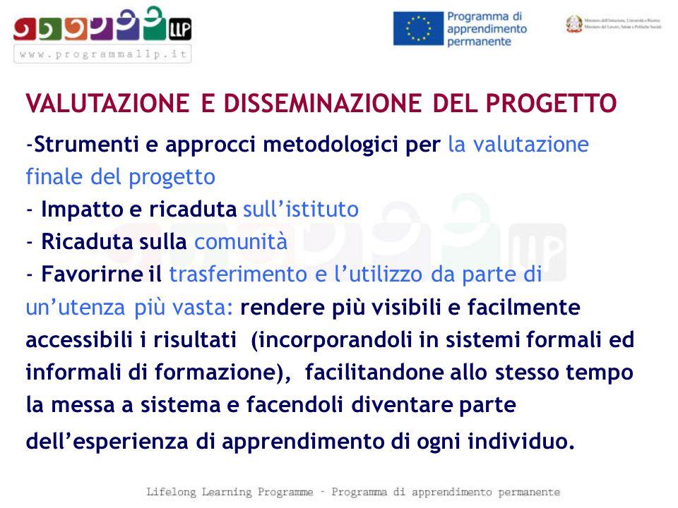 VALUTAZIONE E DISSEMINAZIONE DEL PROGETTO -Strumenti e approcci metodologici per la valutazione finale del progetto - Impatto e ricaduta sullistituto