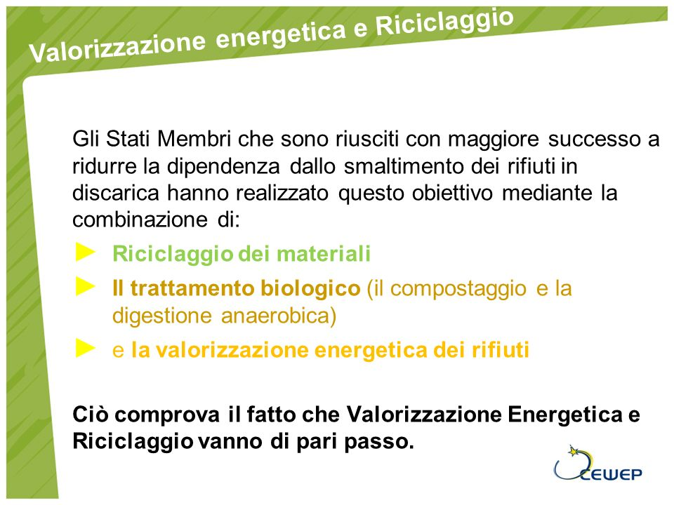 Trattamento dei RSU in tutti i 27 Paesi UE IN 2006 fonte: EUROSTAT riciclaggio (Incl.