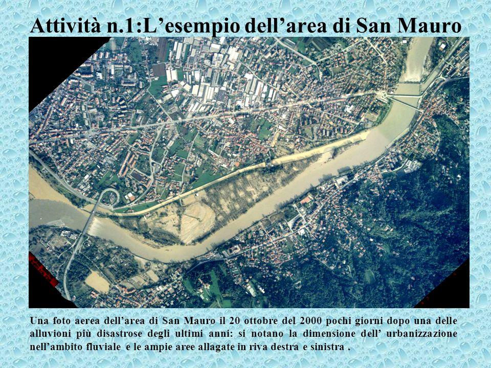 Una foto aerea dellarea di San Mauro il 20 ottobre del 2000 pochi giorni dopo una delle alluvioni più disastrose degli ultimi anni: si notano la dimensione dell urbanizzazione nellambito fluviale e le ampie aree allagate in riva destra e sinistra..