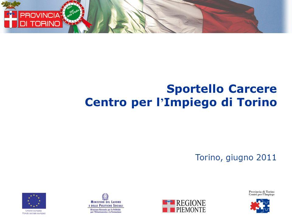 Sportello Carcere Centro per l Impiego di Torino Torino, giugno 2011
