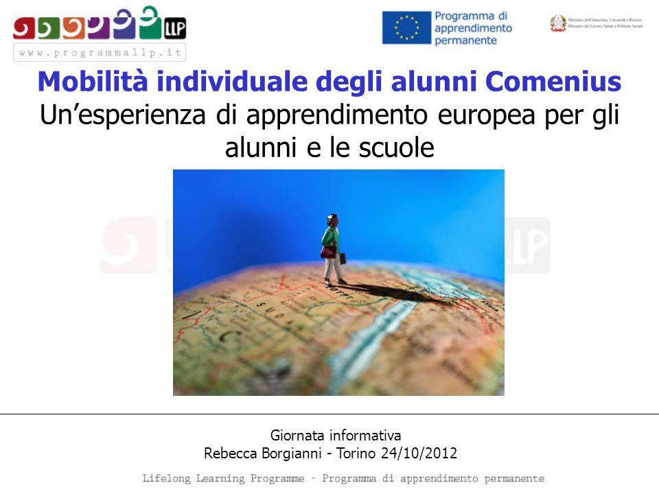 Mobilità individuale degli alunni Comenius Unesperienza di apprendimento europea per gli alunni e le scuole Giornata informativa Rebecca Borgianni - T