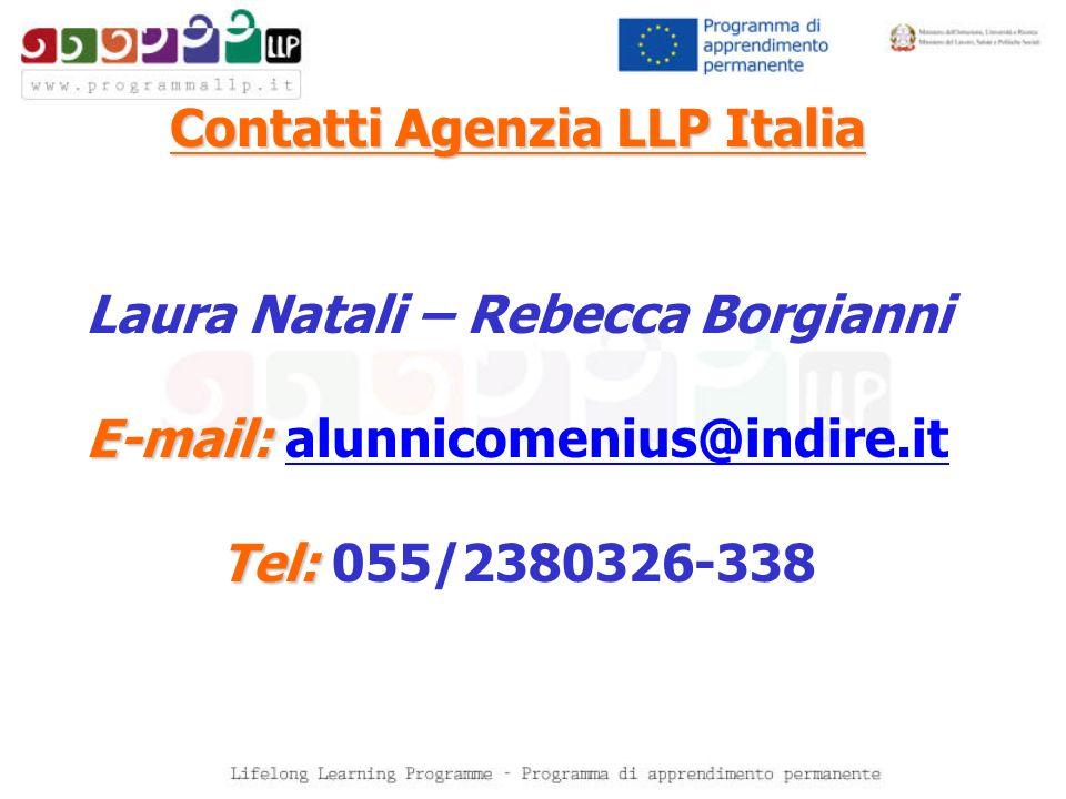 Contatti Agenzia LLP Italia Laura Natali – Rebecca Borgianni E-mail: E-mail: alunnicomenius@indire.italunnicomenius@indire.it Tel: Tel: 055/2380326-33