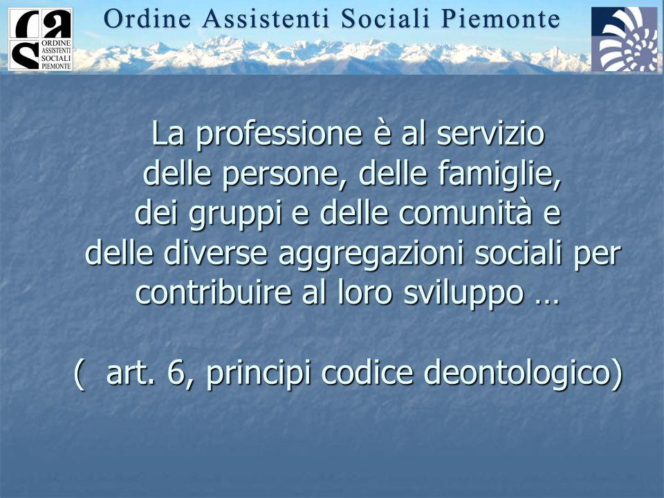 La professione è al servizio delle persone, delle famiglie, dei gruppi e delle comunità e delle diverse aggregazioni sociali per contribuire al loro s