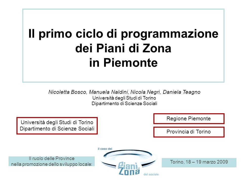 Il ruolo delle Province nella promozione dello sviluppo locale: Torino, 18 – 19 marzo 2009 Il primo ciclo di programmazione dei Piani di Zona in Piemo