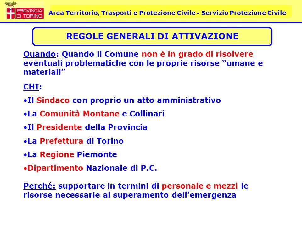 Area Territorio, Trasporti e Protezione Civile - Servizio Protezione Civile Quando: Quando il Comune non è in grado di risolvere eventuali problematic