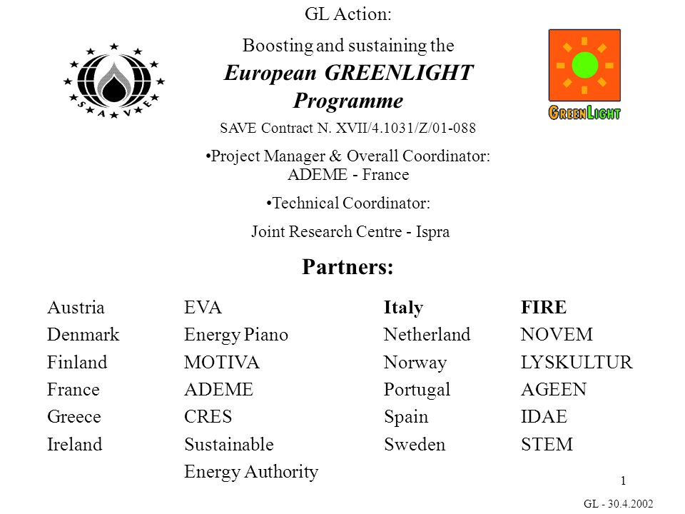 1 GL - 30.4.2002 GL Action: Boosting and sustaining the European GREENLIGHT Programme SAVE Contract N.
