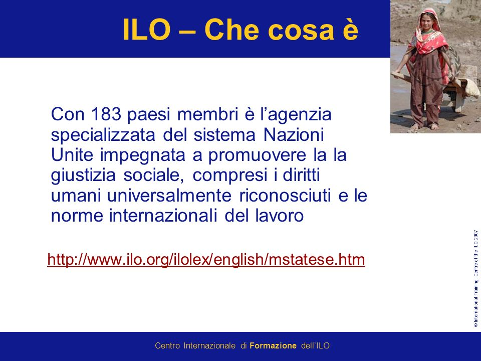 © International Training Centre of the ILO 2007 Centro Internazionale di Formazione dellILO Associate Experts/ JPOs http://www.undesa.it/human_resources/jpo.htm http://www.ilo.org/global/About_the_ILO/Job_oppo rtunities/lang--en/index.htm http://portal.unesco.org/en/ev.php- URL_ID=11718&URL_DO=DO_TOPIC&URL_SECTION=201.html