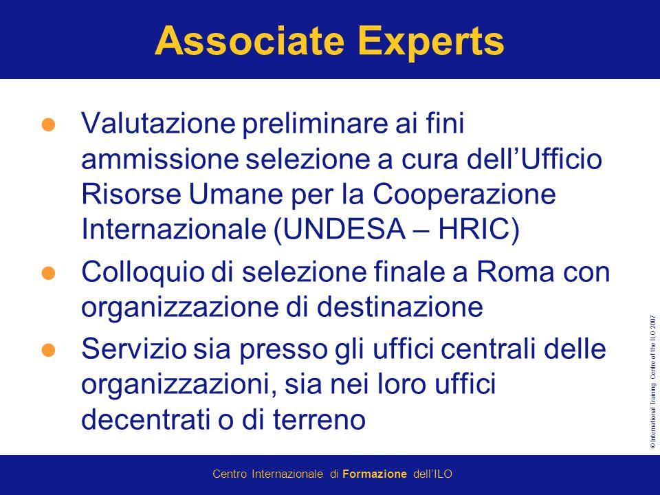 © International Training Centre of the ILO 2007 Centro Internazionale di Formazione dellILO Associate Experts Valutazione preliminare ai fini ammissio