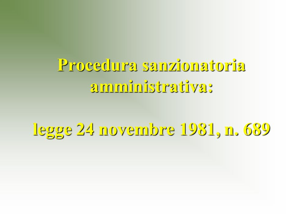 Procedura sanzionatoria amministrativa: legge 24 novembre 1981, n. 689