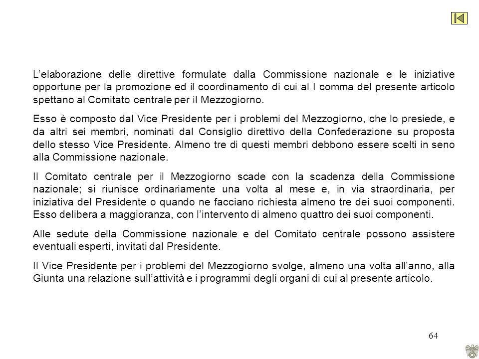 64 Lelaborazione delle direttive formulate dalla Commissione nazionale e le iniziative opportune per la promozione ed il coordinamento di cui al I comma del presente articolo spettano al Comitato centrale per il Mezzogiorno.