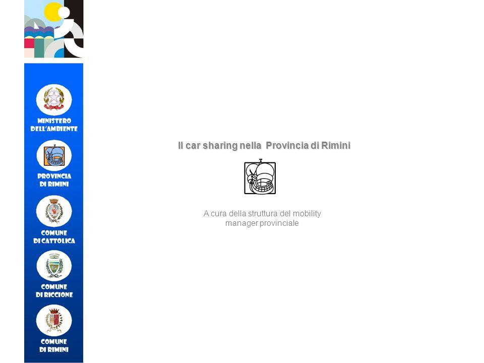 A cura della struttura del mobility manager provinciale Il car sharing nella Provincia di Rimini