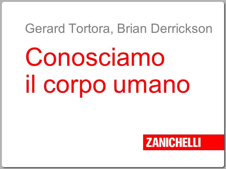 Gerard Tortora, Brian Derrickson Conosciamo il corpo umano