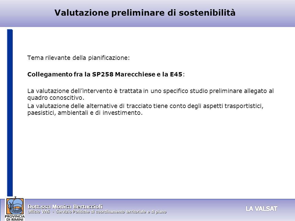 Dott.ssa Monica Bertuccioli Ufficio VAS - Servizio Politiche di coordinamento territoriale e di piano Valutazione preliminare di sostenibilità Tema ri