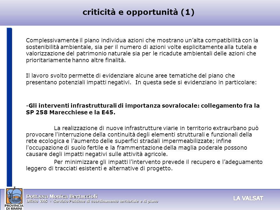 Dott.ssa Monica Bertuccioli Ufficio VAS - Servizio Politiche di coordinamento territoriale e di piano criticità e opportunità (1) Complessivamente il