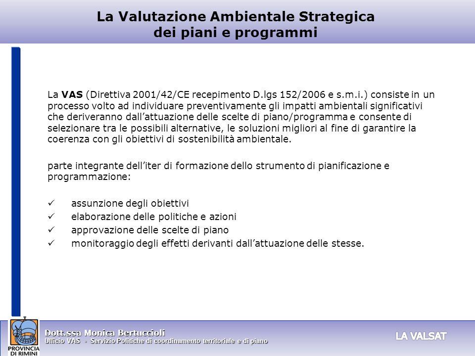 Dott.ssa Monica Bertuccioli Ufficio VAS - Servizio Politiche di coordinamento territoriale e di piano La Valutazione Ambientale Strategica dei piani e