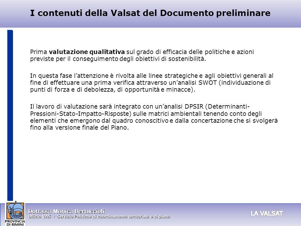 Dott.ssa Monica Bertuccioli Ufficio VAS - Servizio Politiche di coordinamento territoriale e di piano I contenuti della Valsat del Documento prelimina