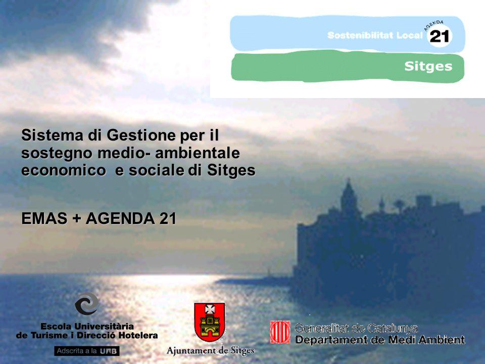 Sistema di Gestione per il sostegno medio- ambientale economico e sociale di Sitges EMAS + AGENDA 21