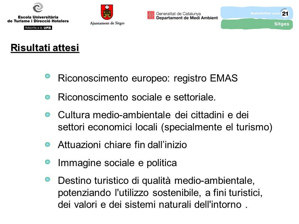 Risultati attesi Riconoscimento europeo: registro EMAS Riconoscimento sociale e settoriale.