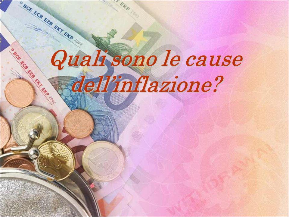 Quali sono le cause dellinflazione?
