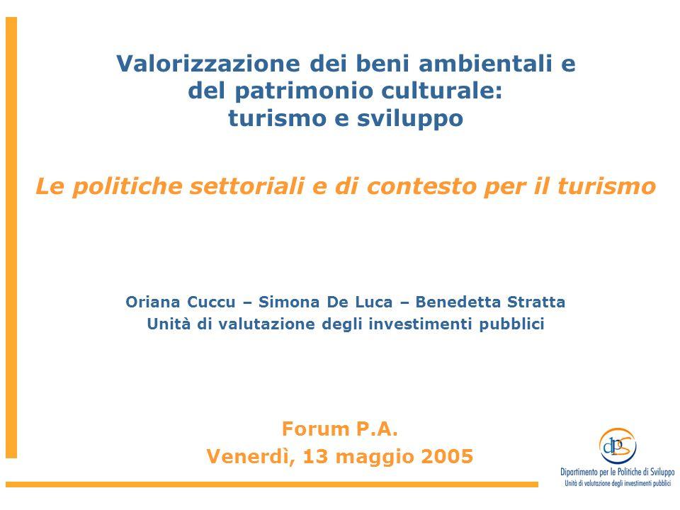 Il turismo nelle politiche di sviluppo Le politiche settoriali e di contesto per il turismo O.
