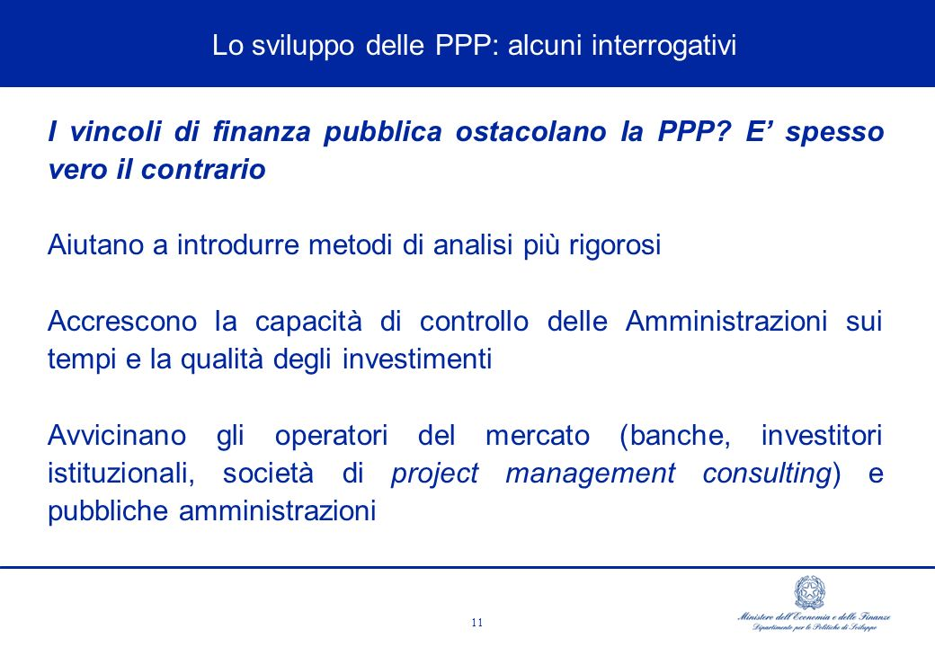 11 ùEMLA PERDITA DI COMPETITIVITà AND CHANGES I vincoli di finanza pubblica ostacolano la PPP.