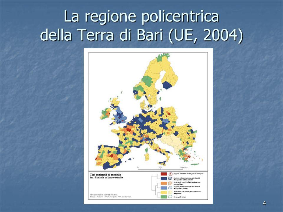 4 La regione policentrica della Terra di Bari (UE, 2004)