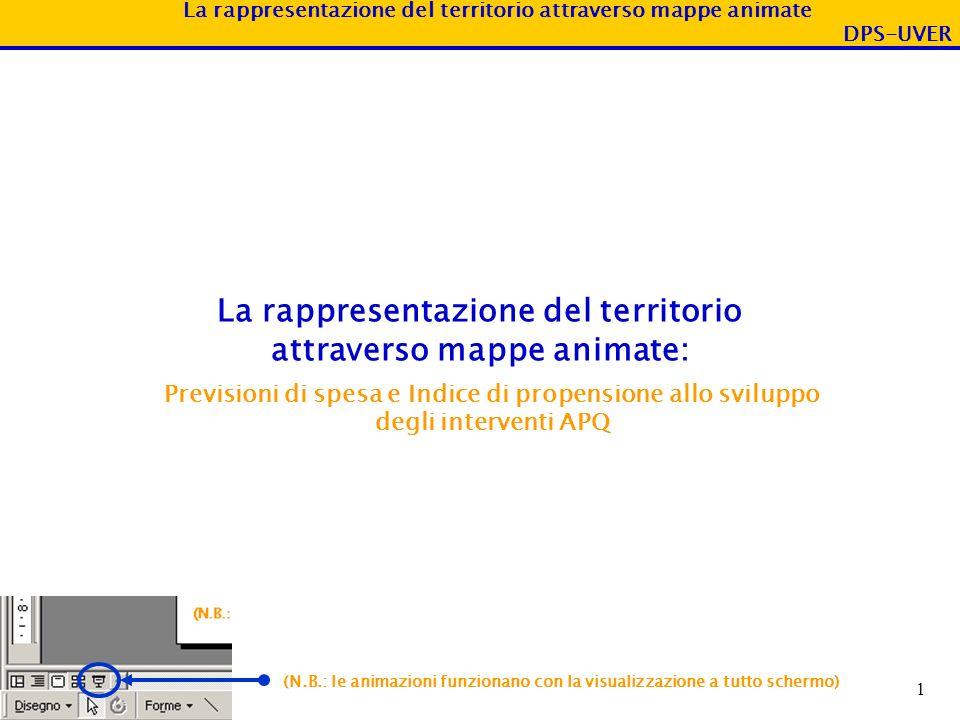 La rappresentazione del territorio attraverso mappe animate DPS-UVER 1 La rappresentazione del territorio attraverso mappe animate: Previsioni di spes