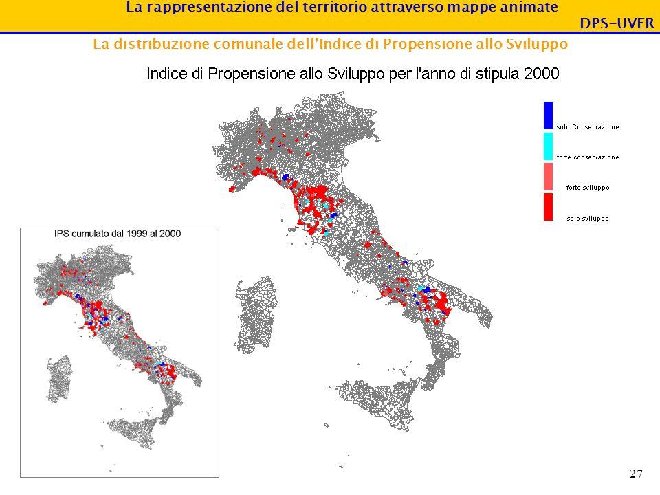 La rappresentazione del territorio attraverso mappe animate DPS-UVER 27 La distribuzione comunale dellIndice di Propensione allo Sviluppo
