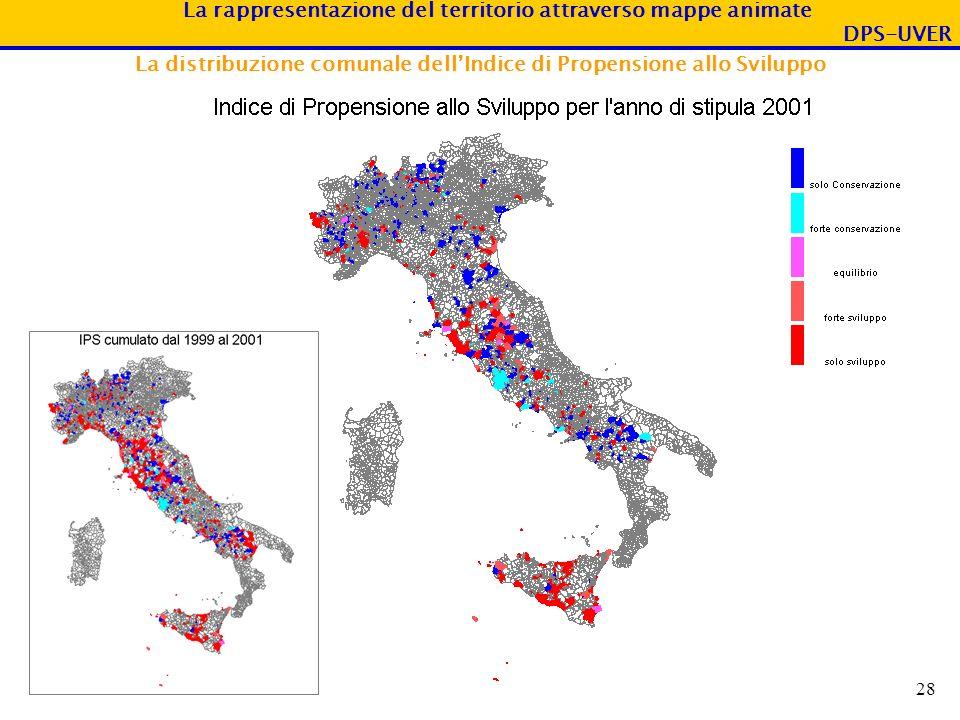 La rappresentazione del territorio attraverso mappe animate DPS-UVER 28 La distribuzione comunale dellIndice di Propensione allo Sviluppo