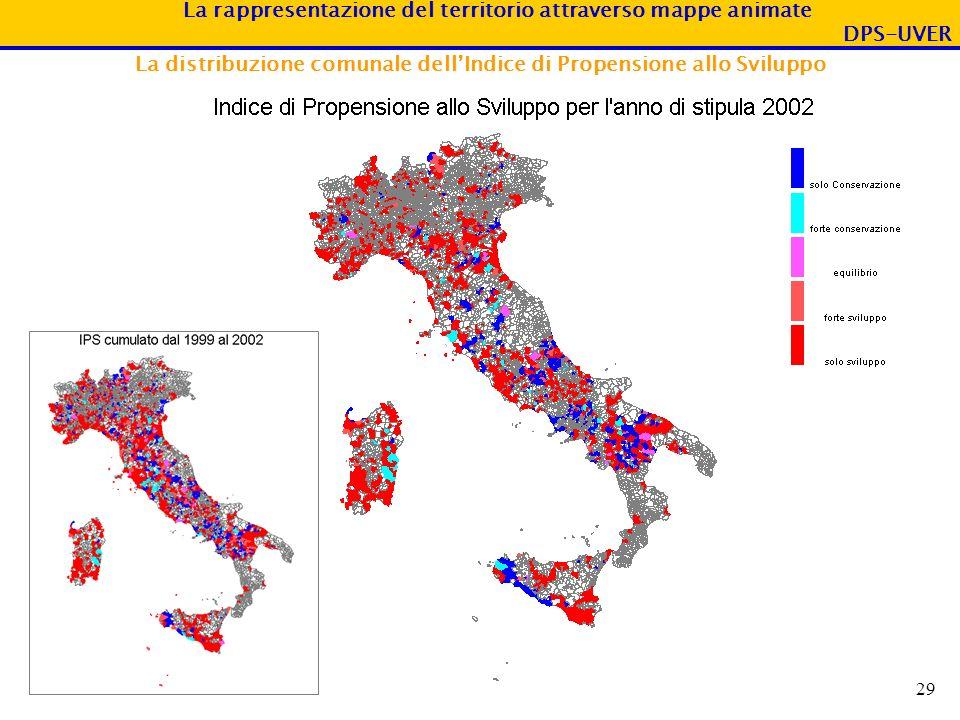 La rappresentazione del territorio attraverso mappe animate DPS-UVER 29 La distribuzione comunale dellIndice di Propensione allo Sviluppo