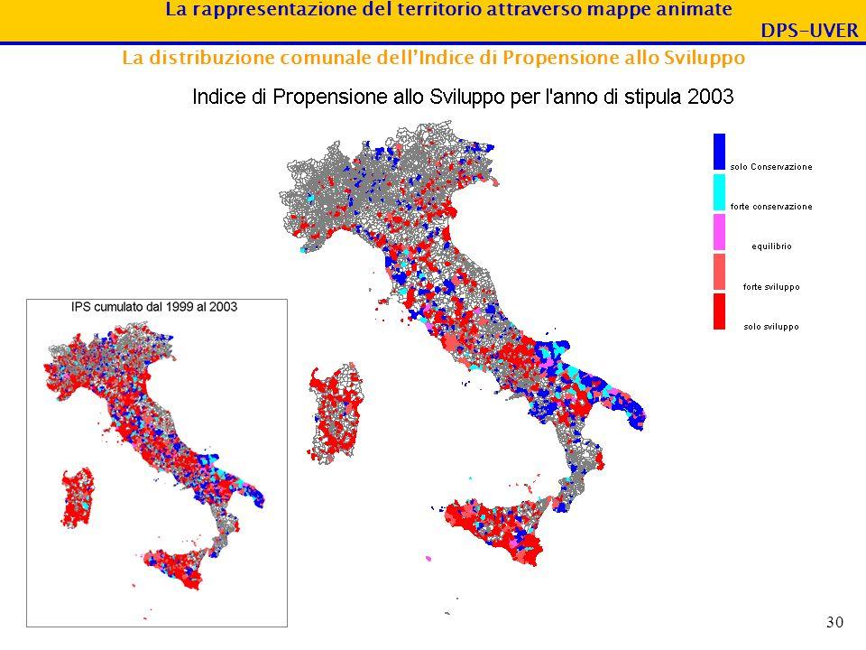 La rappresentazione del territorio attraverso mappe animate DPS-UVER 30 La distribuzione comunale dellIndice di Propensione allo Sviluppo