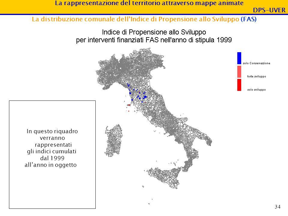 La rappresentazione del territorio attraverso mappe animate DPS-UVER 34 La distribuzione comunale dellIndice di Propensione allo Sviluppo (FAS) In que
