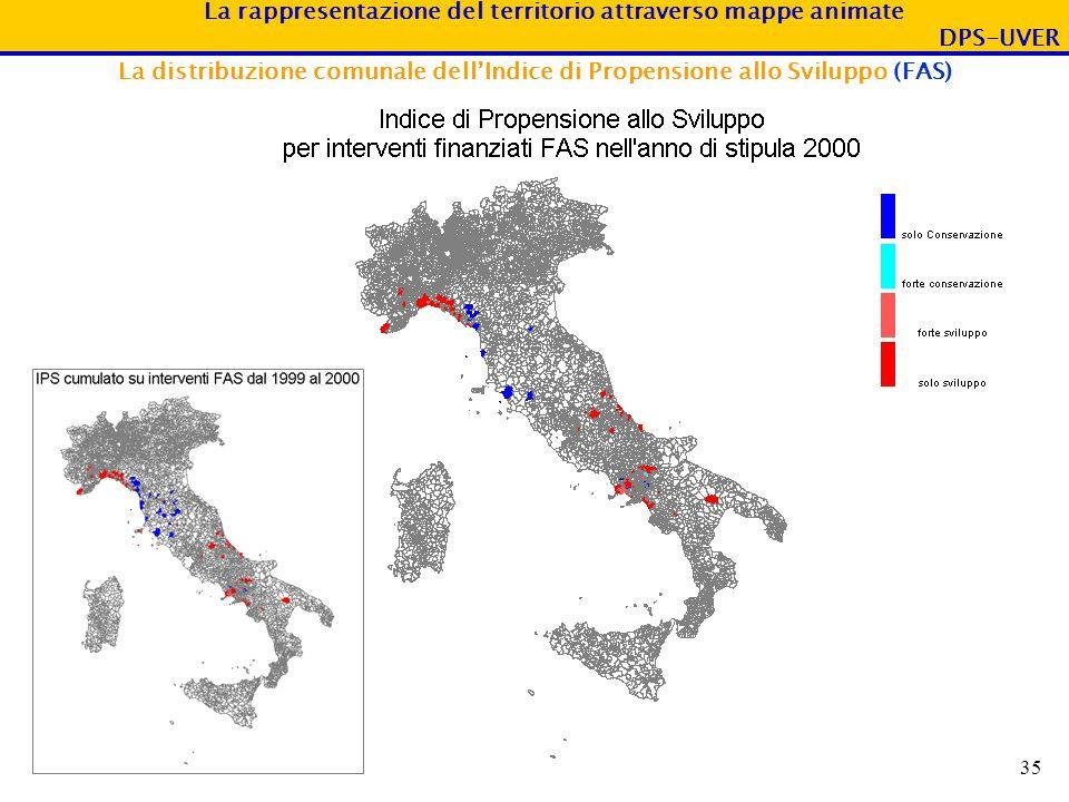 La rappresentazione del territorio attraverso mappe animate DPS-UVER 35 La distribuzione comunale dellIndice di Propensione allo Sviluppo (FAS)