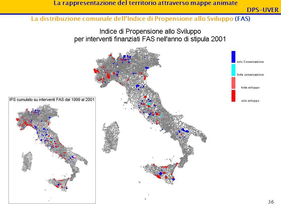 La rappresentazione del territorio attraverso mappe animate DPS-UVER 36 La distribuzione comunale dellIndice di Propensione allo Sviluppo (FAS)