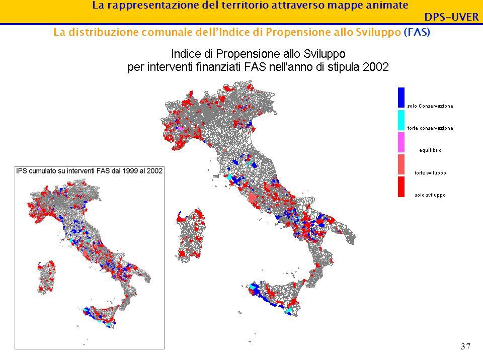 La rappresentazione del territorio attraverso mappe animate DPS-UVER 37 La distribuzione comunale dellIndice di Propensione allo Sviluppo (FAS)