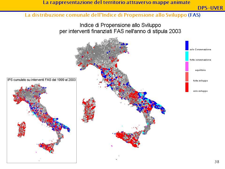 La rappresentazione del territorio attraverso mappe animate DPS-UVER 38 La distribuzione comunale dellIndice di Propensione allo Sviluppo (FAS)