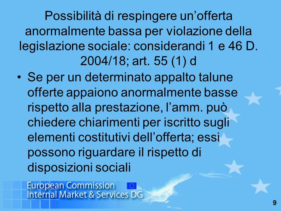9 Possibilità di respingere unofferta anormalmente bassa per violazione della legislazione sociale: considerandi 1 e 46 D.
