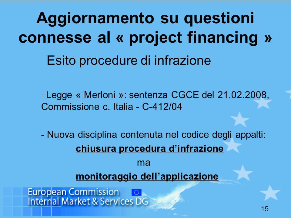 15 Aggiornamento su questioni connesse al « project financing » Esito procedure di infrazione - Legge « Merloni »: sentenza CGCE del 21.02.2008, Commi