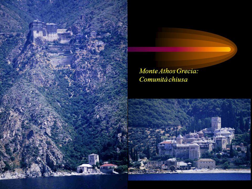 Monte Athos Grecia: Comunità chiusa